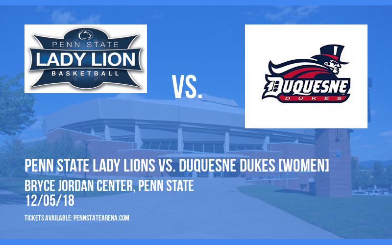 Penn State Lady Lions vs. Duquesne Dukes [WOMEN] at Bryce Jordan Center