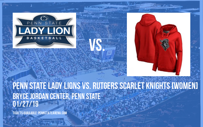 Penn State Lady Lions vs. Rutgers Scarlet Knights [WOMEN] at Bryce Jordan Center