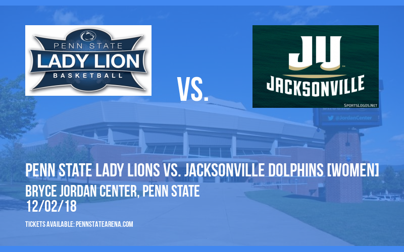 Penn State Lady Lions vs. Jacksonville Dolphins [WOMEN] at Bryce Jordan Center