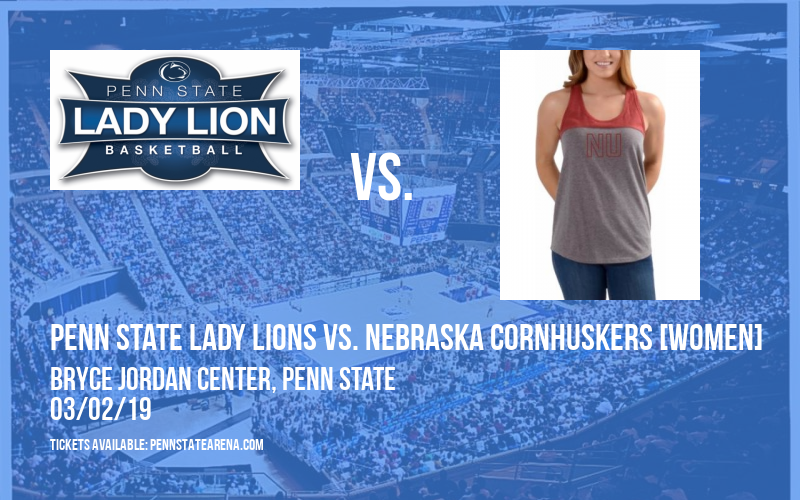 Penn State Lady Lions vs. Nebraska Cornhuskers [WOMEN] at Bryce Jordan Center