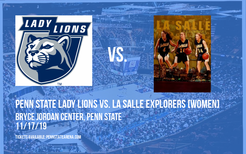 Penn State Lady Lions vs. La Salle Explorers [WOMEN] at Bryce Jordan Center