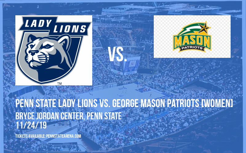 Penn State Lady Lions vs. George Mason Patriots [WOMEN] at Bryce Jordan Center