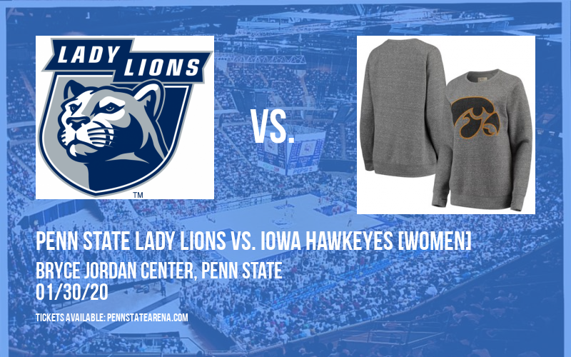 Penn State Lady Lions vs. Iowa Hawkeyes [WOMEN] at Bryce Jordan Center