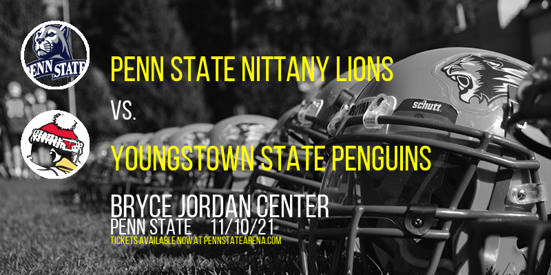 Penn State Nittany Lions vs. Youngstown State Penguins at Bryce Jordan Center