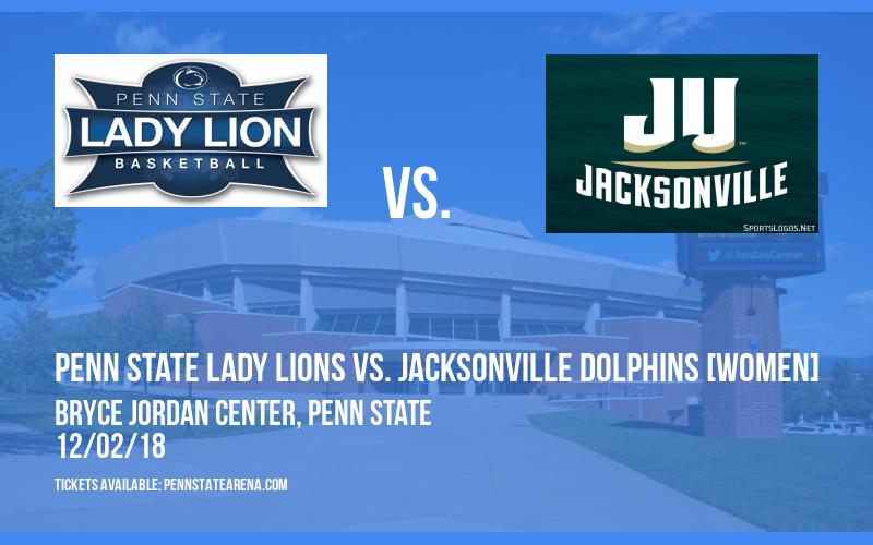 Penn State Lady Lions vs. Jacksonville Dolphins [WOMEN] at Bryce Jordan Center