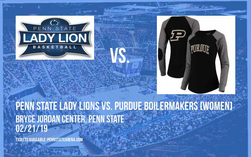 Penn State Lady Lions vs. Purdue Boilermakers [WOMEN] at Bryce Jordan Center