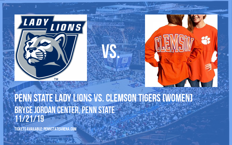 Penn State Lady Lions vs. Clemson Tigers [WOMEN] at Bryce Jordan Center