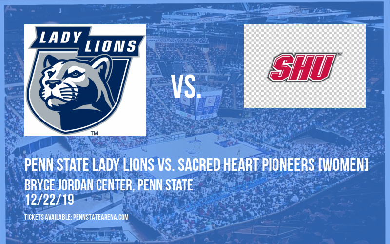 Penn State Lady Lions vs. Sacred Heart Pioneers [WOMEN] at Bryce Jordan Center