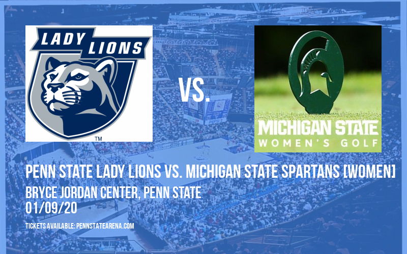 Penn State Lady Lions vs. Michigan State Spartans [WOMEN] at Bryce Jordan Center