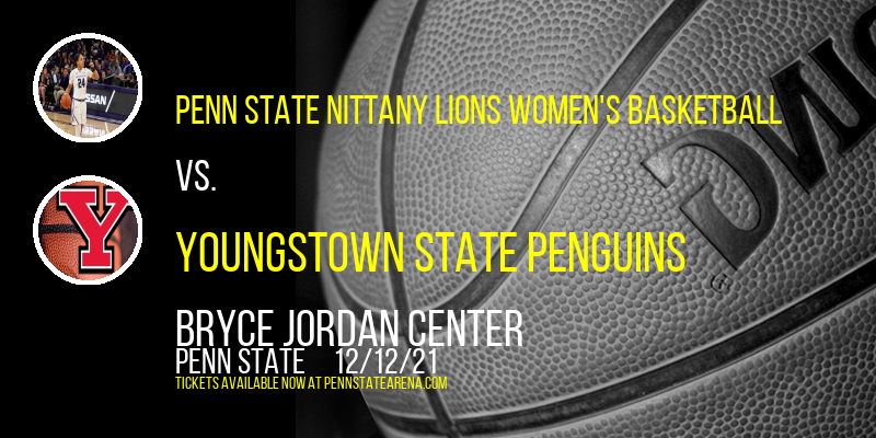 Penn State Nittany Lions Women's Basketball vs. Youngstown State Penguins at Bryce Jordan Center